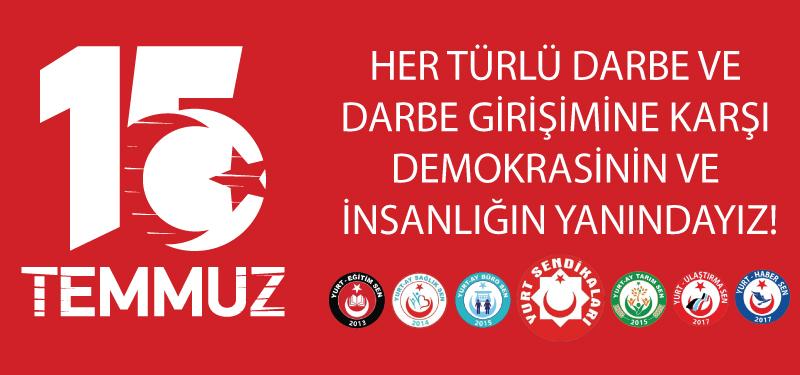 Her Türlü Darbe ve Darbe Girişimine Karşı Demokrasinin ve İnsanlığın Yanındayız!