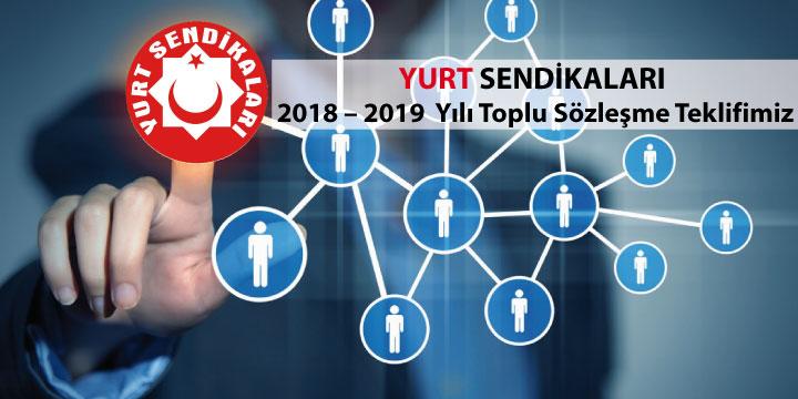 YURT – Sendikaları 2018 – 2019 Toplu Sözleşme Teklifimiz