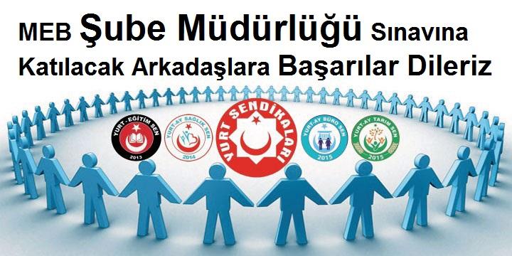 MEB Şube Müdürlüğü Sınavına Katılacak Arkadaşlara Başarılar Dileriz.