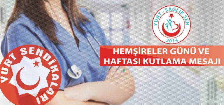 YURT Sağlık Sen'in Hemşirelik Haftası Mesajı